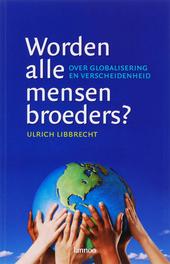 Worden alle mensen broeders? : over globalisering en verscheidenheid