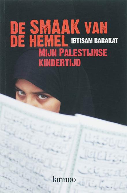De smaak van de hemel : mijn Palestijnse kindertijd