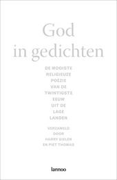 God in gedichten : de mooiste religieuze poëzie van de twintigste eeuw uit de Lage Landen