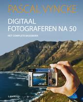 Digitaal fotograferen na 50 : het complete basisboek