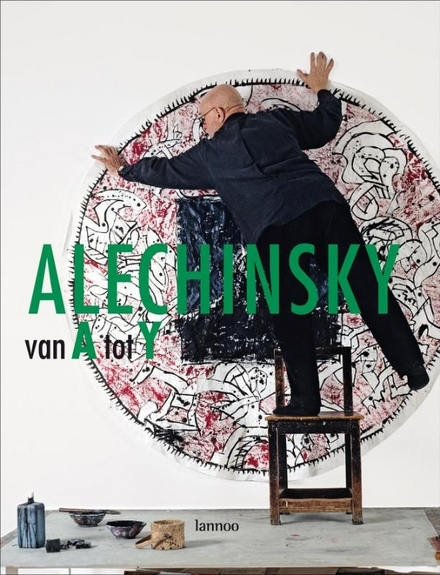 Alechinsky van A tot Y : catalogue raisonnable van een retrospectief