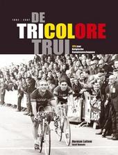 De tricolore trui : 125 jaar Belgische kampioenschappen 1882-2007