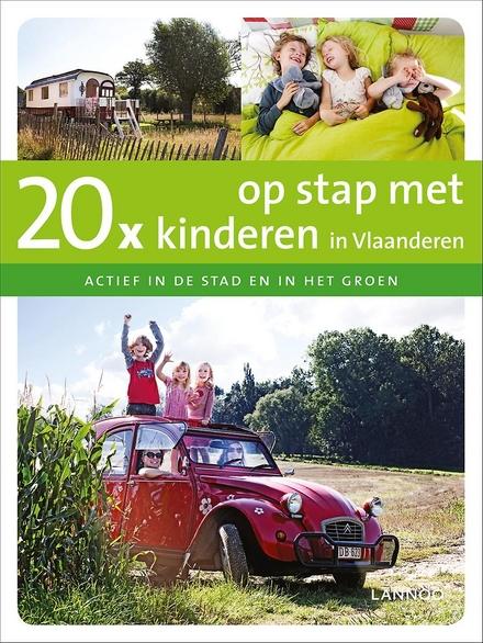 20 x op stap met kinderen in Vlaanderen : actief in de stad en in het groen