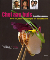 Chef aan huis : feestelijke recepten van Wout Bru, Christer Elfving en the Boxy Brothers