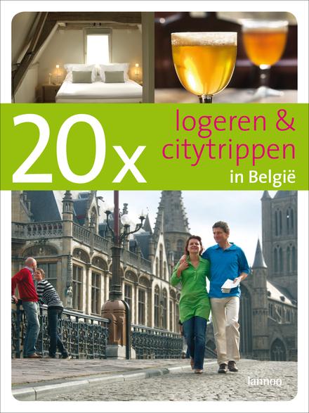 20 x logeren & citytrippen in België