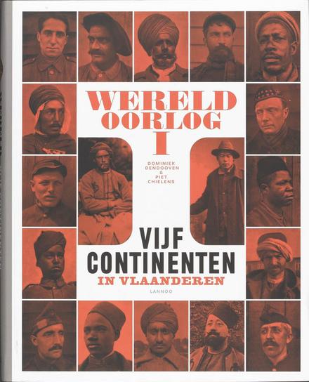 Wereldoorlog I : vijf continenten in Vlaanderen