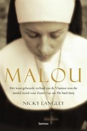 Malou : het waar gebeurde verhaal van de Vlaamse non die model stond voor Zuster Luc uit 'The nun's story'