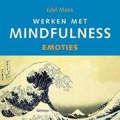 Werken met mindfulness : emoties