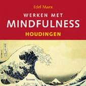 Werken met mindfulness : houdingen