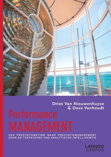 Performance management : van prestatiemeting naar prestatiemanagement door de toepassing van analytische intelligen...