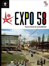 Expo 58 : tussen droom & werkelijkheid