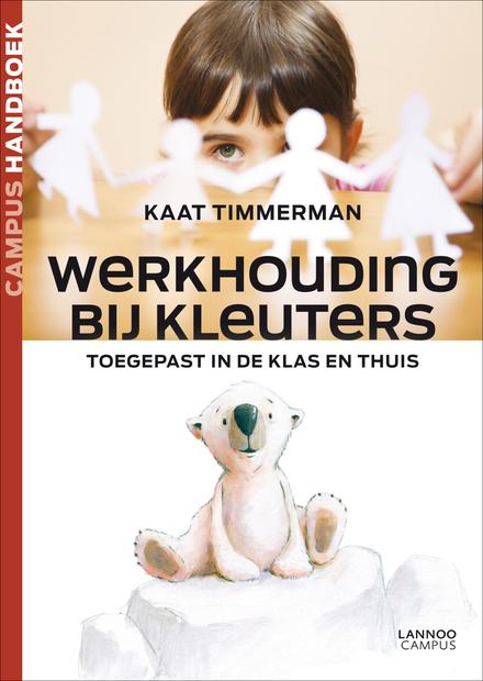 Werkhouding bij kleuters : toegepast in de klas en thuis