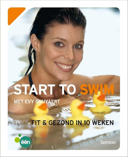 Start to swim : fit & gezond in 10 weken