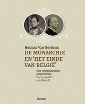De monarchie en 'het einde van België' : een communautaire geschiedenis van Leopold I tot Albert II