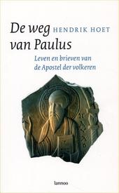 De weg van Paulus : leven en brieven van de Apostel der volkeren