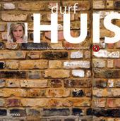 Durf huis : inspirerende bouwideeën uit Huizenjacht