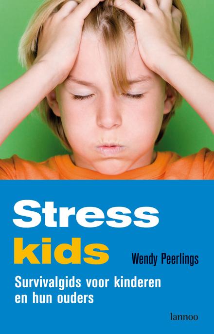 Stresskids : survivalgids voor kinderen en hun ouders