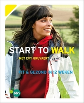 Start to walk : fit & gezond in 12 weken