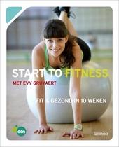 Start to fitness : fit & gezond in 10 weken