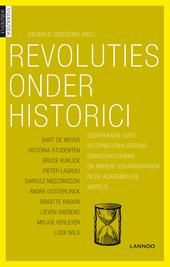 Revoluties onder historici : gesprekken over internationalisering, democratisering en andere veranderingen in de ac...