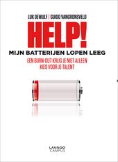 Help! Mijn batterijen lopen leeg : een burn-out krijg je niet alleen : kies voor je talent