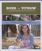 Boer zkt vrouw : charmante logies, lekkere gerechtjes en leuke fiets- en wandelroutes van het Vlaamse platteland