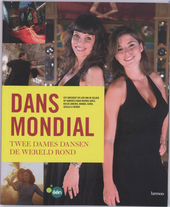 Dans mondial : twee dames dansen de wereld rond : Evy Gruyaert en Lien Van de Kelder op dansreis naar Buenos Aires,...