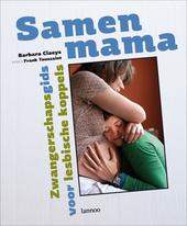 Samen mama : zwangerschapsgids voor lesbische koppels
