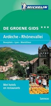 Ardèche en Rhônevallei : Beaujolais, Lyon, Montélimar