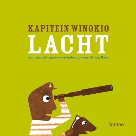 Kapitein Winokio lacht : een verhaal van twee vrienden op muziek van Bach