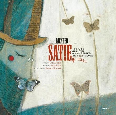 Meneer Satie, de man met een kleine piano in zijn hoofd : fantasie voor verteller en pianist