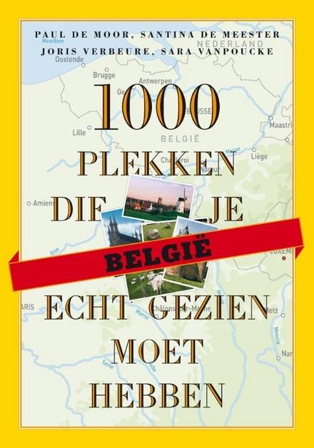 België : 1000 plekken die je écht gezien moet hebben