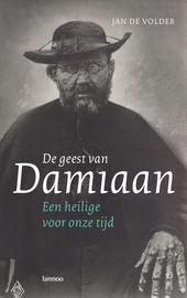 De geest van Damiaan : een heilige voor onze tijd