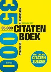 Het grootste citatenboek ter wereld : 35000 inspirerende uitspraken