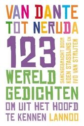 123 wereldgedichten om uit het hoofd te kennen : van Dante tot Neruda