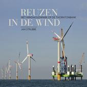 Reuzen in de wind : het windmolenpark op de Thorntonbank
