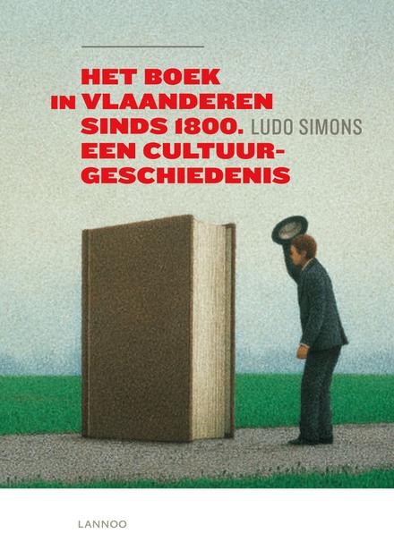 Het boek in Vlaanderen sinds 1800 : een cultuurgeschiedenis