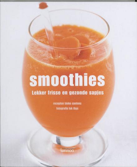 Smoothies : lekker frisse en gezonde sapjes