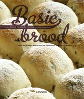 Basic brood : alles wat je moet weten over het bakken van broodjes en koeken