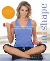 In shape : oefeningen, recepten & tips om je goed te voelen