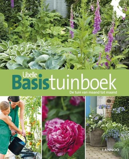 Basistuinboek : de tuin van maand tot maand
