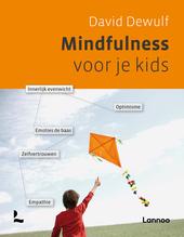 Mindfulness voor je kids : innerlijk evenwicht, optimisme, emoties de baas, zelfvertrouwen, empathie