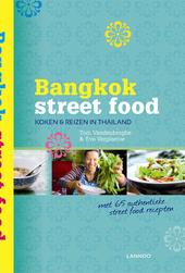 Bangkok street food : koken & reizen in Thailand