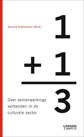 1+1=3? : over samenwerkingsverbanden in de culturele sector