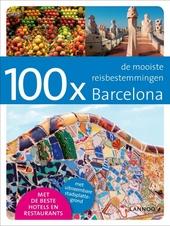 100 x Barcelona : de mooiste reisbestemmingen