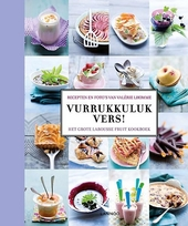 Vurrukkuluk vers! : het grote Larousse fruit kookboek