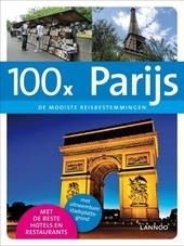 100 x Parijs : de mooiste reisbestemmingen