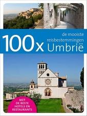 100 x Umbrië : de mooiste reisbestemmingen