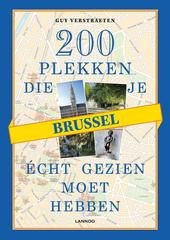 Brussel : 200 plekken die je echt gezien moet hebben