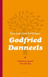 Een jaar met kardinaal Godfried Danneels : wijsheid en geloof voor elke dag